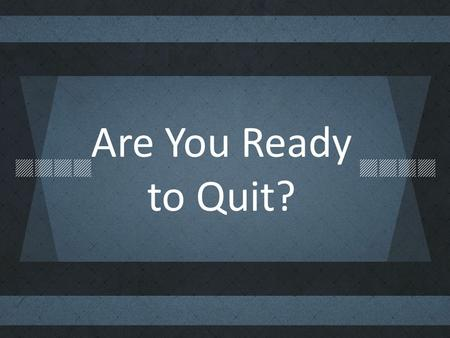 Are You Ready to Quit?. Fifteen hundred pastors leave the ministry each month due to moral failure, spiritual burnout, or contention in their churches.