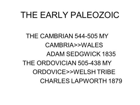 THE EARLY PALEOZOIC THE CAMBRIAN MY CAMBRIA>>WALES