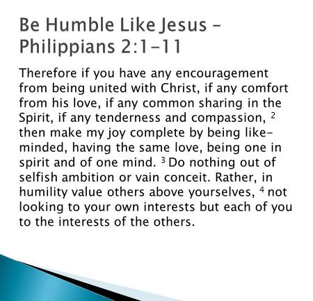 Be Humble Like Jesus – Philippians 2:1-11