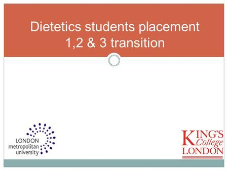 Dietetics students placement 1,2 & 3 transition. WHAT DO YOU KNOW ALREADY? New Curriculum update.