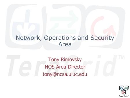Network, Operations and Security Area Tony Rimovsky NOS Area Director