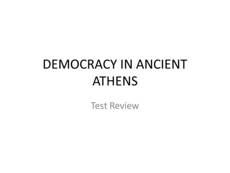DEMOCRACY IN ANCIENT ATHENS Test Review. Which of the following statements were true regarding Rights and Responsibilities in Ancient Athens? A.It was.