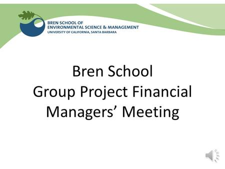 Bren School Group Project Financial Managers' Meeting.