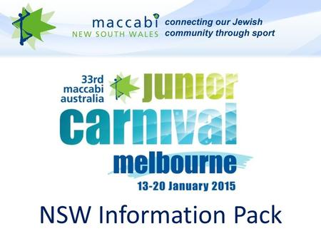 NSW Information Pack. NSW Management Team NSW Team Management are responsible for your children at all times during carnival. The NSW Team Manager. Parents.