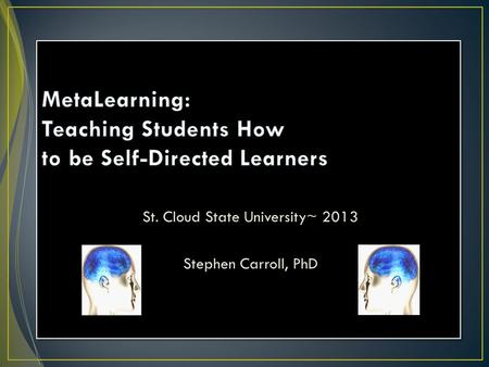 St. Cloud State University~ 2013 Stephen Carroll, PhD.