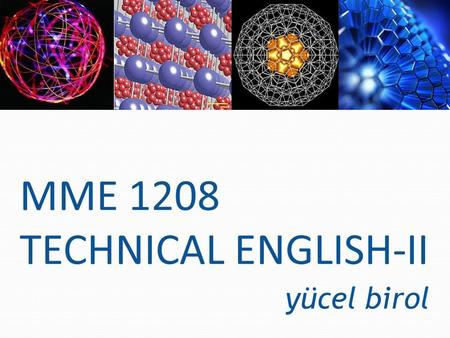 MME 1208 TECHNICAL ENGLISH-II yücel birol. Innovation = Creativity + Commercialization.