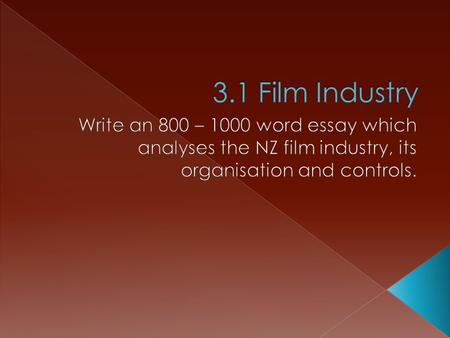  Objective: put the industry into historical context and address the essay option you are answering. The New Zealand film industry has had a fluctuating.