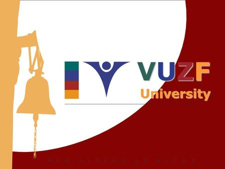 VUZF University. About VUZF in brief:  Established in 2002 by National Assembly decision on the initiative and for the purposes of the business community.