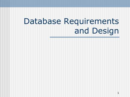1 Database Requirements and Design. 2 DATA PEOPLE PROCEDURES HARDWARE SOFTWARE The Product: a working system.