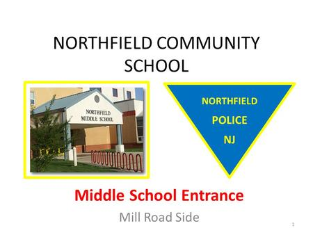NORTHFIELD COMMUNITY SCHOOL Middle School Entrance Mill Road Side NORTHFIELD POLICE NJ 1.