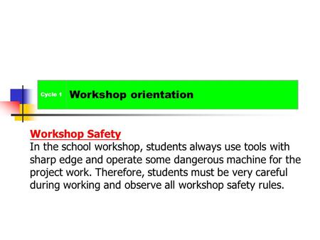 Workshop orientation Workshop Safety