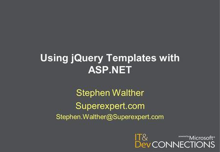 Using jQuery Templates with ASP.NET Stephen Walther Superexpert.com