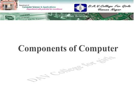  Definition of computer Definition of computer  Block diagram of computer Block diagram of computer  Components of computer - Input DevicesInput Devices.