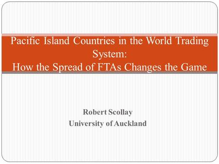 Robert Scollay University of Auckland