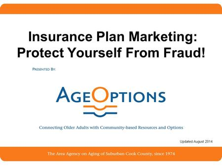 1 Insurance Plan Marketing: Protect Yourself From Fraud! Updated August 2014.