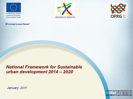 National Framework for Sustainable urban development 2014 – 2020 January 2015  We invest in.