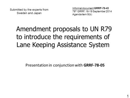 Submitted by the experts from Sweden and Japan Presentation in conjunction with GRRF-78-05 1 Amendment proposals to UN R79 to introduce the requirements.