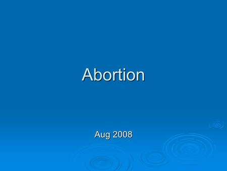 Abortion Aug 2008. The history of British abortion law  Made Illegal in the 19th century. Before then Common Law had allowed abortion before quickening.