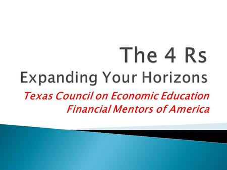 Texas Council on Economic Education Financial Mentors of America.
