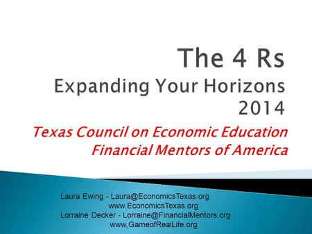 Texas Council on Economic Education Financial Mentors of America Laura Ewing -  Lorraine Decker -