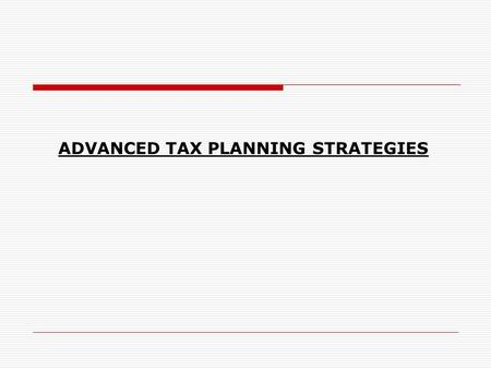 ADVANCED TAX PLANNING STRATEGIES. TRUSTS AND CORPORATE STRUCTURE CORPORATE SITUATIONS.