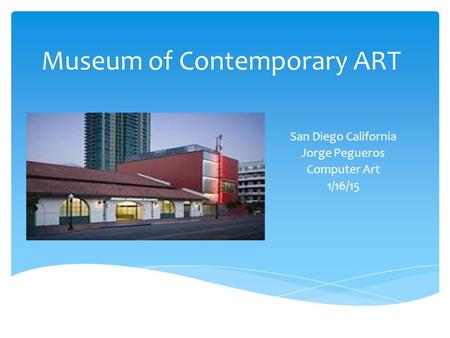 Museum of Contemporary ART San Diego California Jorge Pegueros Computer Art 1/16/15.