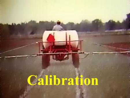 Calibration. Calibration Challenge #1 A label may call for 1 pint of pesticide to be applied over an entire acre (1 pint per acre). An acre is 43,560.