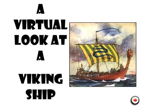 A Virtual Look at a VIKING SHIP. The keel, the ship's backbone, gave Viking warriors greater control over their ship's direction. Since the keel supports.