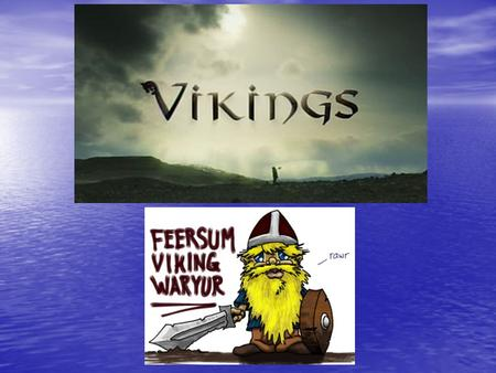 Who were the Vikings? The Vikings were a group of people from a region of Northern Europe called Scandinavia. The Vikings were a group of people from.