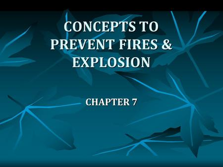 CONCEPTS TO PREVENT FIRES & EXPLOSION