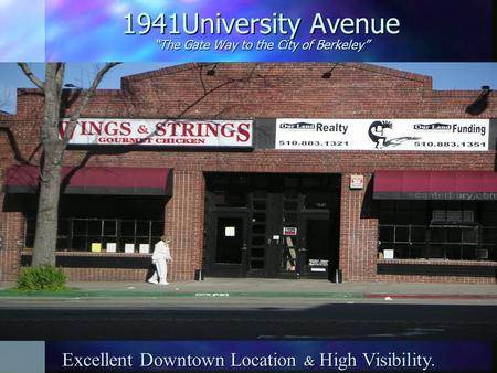 "1941University Avenue ""The Gate Way to the City of Berkeley"" Excellent Downtown Location & High Visibility."