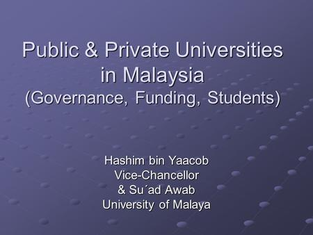 Hashim bin Yaacob Vice-Chancellor & Su´ad Awab University of Malaya