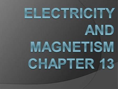 Electricity and Magnetism Chapter 13