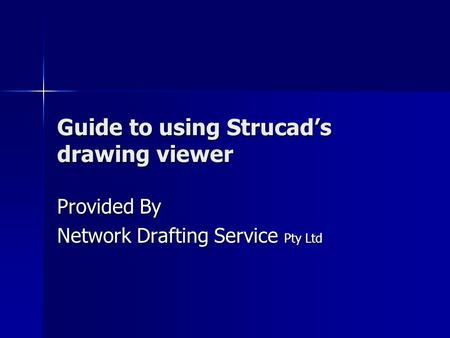 Guide to using Strucad's drawing viewer Provided By Network Drafting Service Pty Ltd.