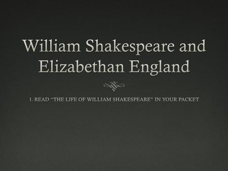 William Shakespeare and Elizabethan England