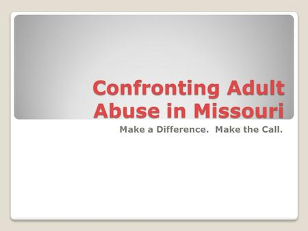Confronting Adult Abuse in Missouri