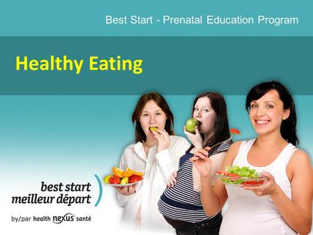 Best Start - Prenatal Education Program Healthy Eating.