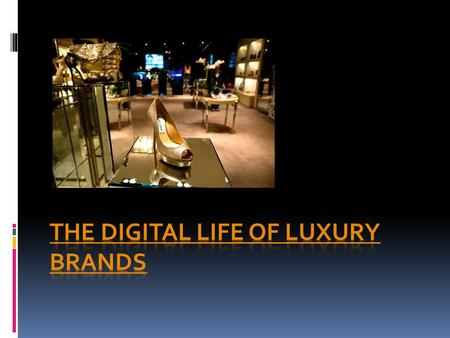  Purpose : How luxury fashion brands stand out in a digital worldHow luxury fashion brands stand out in a digital world  Digital technologies for luxury.