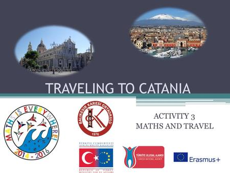 TRAVELING TO CATANIA ACTIVITY 3 MATHS AND TRAVEL.