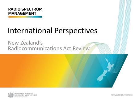 International Perspectives New Zealand's Radiocommunications Act Review.
