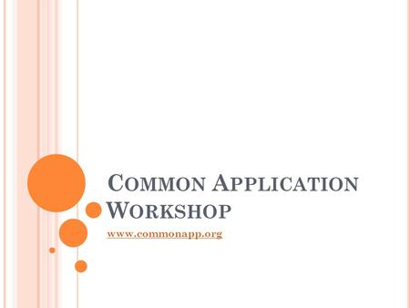 C OMMON A PPLICATION W ORKSHOP www.commonapp.org.