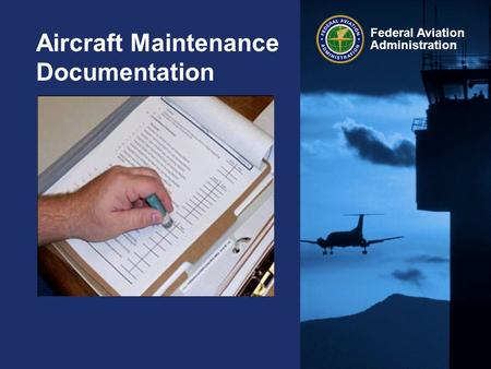 Federal Aviation Administration Aircraft Maintenance Documentation.