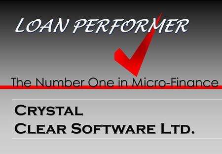 LOAN PERFORMER Crystal Clear Software Ltd.