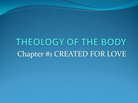 Chapter #1 CREATED FOR LOVE. Sexuality is a Gift: With it we can choose to be SELFISH or GENEROUS. Most modern 'love stories' are really 'lust stories'