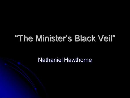 an analysis of the theme of secret sin in nathaniel hawthornes the ministers black veil young goodma