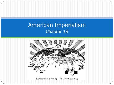 American Imperialism Chapter 18