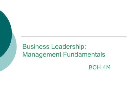 Business Leadership: Management Fundamentals BOH 4M.