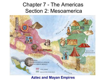Chapter 7 - The Americas Section 2: Mesoamerica