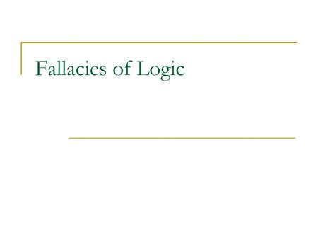 Fallacies of Logic. Persuasive Techniques Ethos: Ethos is appeal based on the character of the speaker. An ethos-driven document relies on the reputation.
