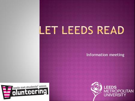 Information meeting.  SIFE/ENACTUS  Keith Loudon – Redmayne Bentley  Other reading volunteering opportunities  Our students want to help in the community.
